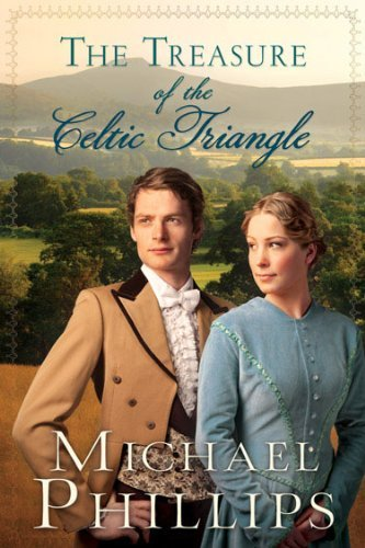 The Treasure of the Celtic Triangle (The Green Hills of Snowdonia) by Michael Phillips (2012-08-01)