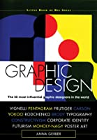 Graphic Design: The 50 Most Influential Graphic Designers in the World (Little Book of Big Ideas)