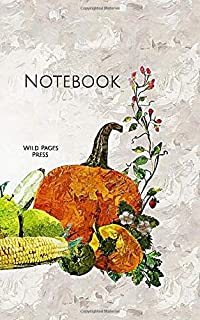 Notebook: vegetables fruit organic healthy pumpkin produce vegetable fruits