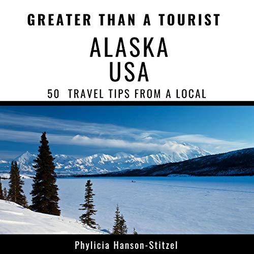 Greater Than a Tourist - Alaska USA audiobook cover art