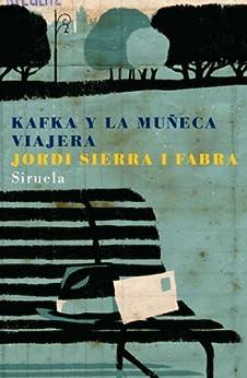 Kafka y la muñeca viajera (Las Tres Edades nº 131) de [Jordi Sierra i Fabra, Pep Montserrat]