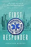 First Responder: Life, Death, and Love on New York City's Frontlines: A Memoir (English Edition)
