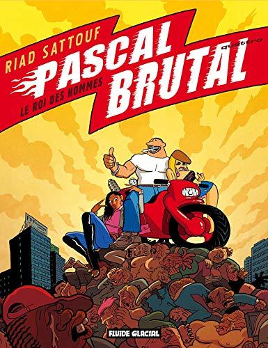 Pascal Brutal - Tome 04 - Le roi des hommes