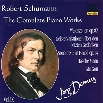 Schumann: The Complete Piano Works Vol. 9