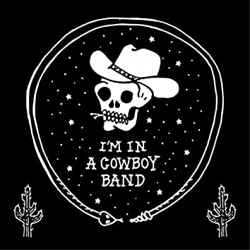 I'm in a Cowboy Band - EP