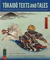 Tokaido Text and Tales: Tokaido Gojusan Tsui by Kuniyoshi, Hiroshige, and Kunisada (David A. Cofrin Asian Art Manuscript Series)