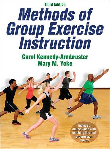 Compare Textbook Prices for Methods of Group Exercise Instruction Third Edition ISBN 9781450421898 by Armbruster, Carol K.,Yoke, Mary M.