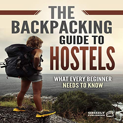 The Backpacking Guide to Hostels audiobook cover art