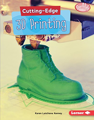 Cutting-Edge 3D Printing (Searchlight Books ™ — Cutting-Edge STEM) (English Edition)