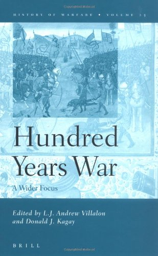 Download The Hundred Years War: A Wider Focus (History of Warfare) 9004139699