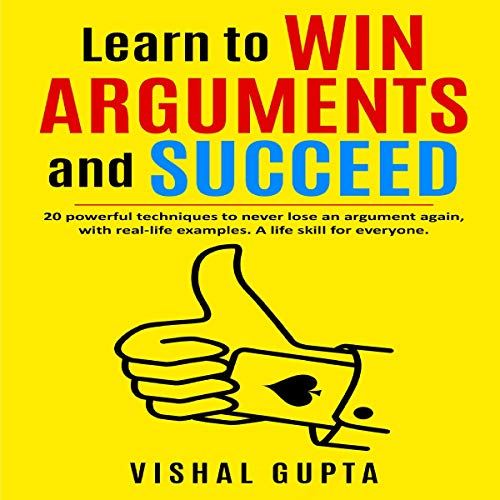 Learn to Win Arguments and Succeed cover art
