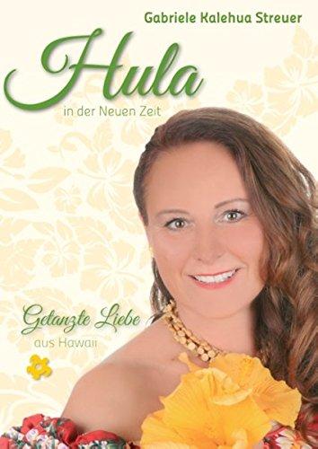 Hula in der Neuen Zeit: Getanzte Liebe aus Hawaii
