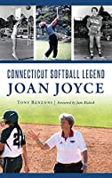 Connecticut Softball Legend Joan Joyce