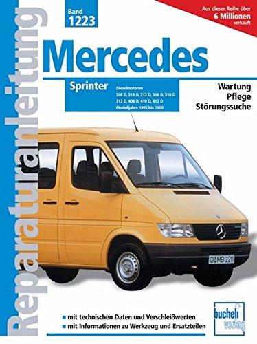 Mercedes Sprinter Dieselmotoren / Modelljahre 1995 bis 2000: 208D/210D/212D/308D/310D/312D/408D/410D/412D: 208 D, 2,3 Ltr., 58 kW / 212 D, 2,9 Ltr., ... und langer Karosserie (Reparaturanleitungen)