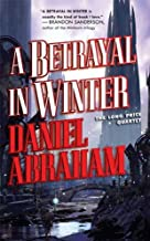 A Betrayal in Winter: The Long Price Quartet