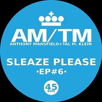 Sleaze Please (feat. Anthony Mansfield & Tal M. Klein)
