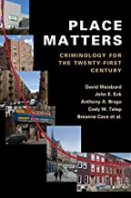 Place Matters: Criminology for the Twenty-First Century