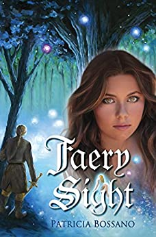 Faery Sight (Faerie Legacy Series Book 1) by [Patricia Bossano]