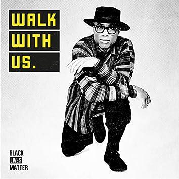 Walk With Us (For Black Lives Matter)