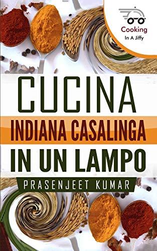 Cucina Indiana Casalinga in un Lampo