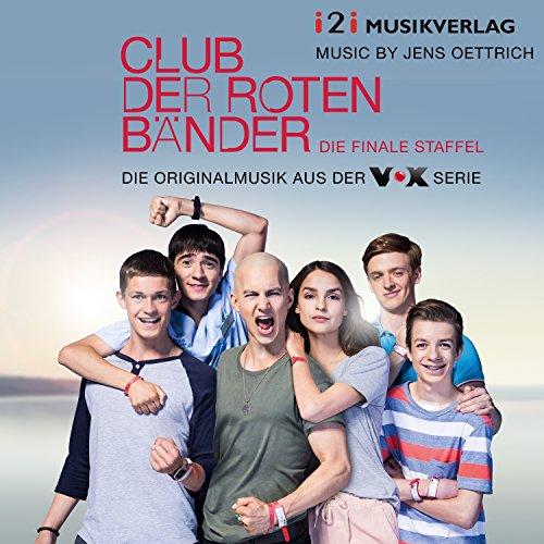 Club der roten Bänder - Die finale Staffel (Die Originalmusik aus der VOX Serie)