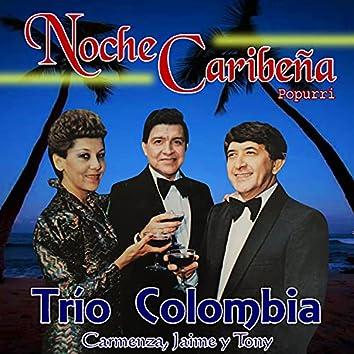 Popurrí Noche Caribeña: Somos / Chacha Linda / Ya Me Voy (Carmenza, Jaime y Tony)