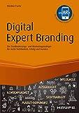 Digital Expert Branding - inkl. Augmented-Reality-App: Die Positionierungs- und Marketingstrategie für mehr Sichtbarkeit, Erfolg und Kunden (Haufe Fachbuch 10438)