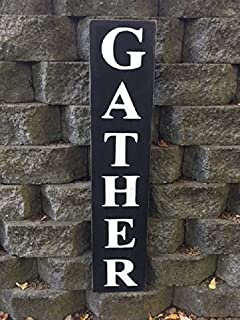 Gather Sign Vertical gather sign 42 inches