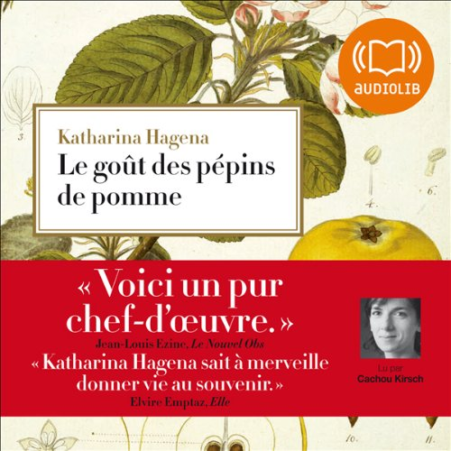 Le goût des pépins de pomme                    By:                                                                                                                                 Katharina Hagena                               Narrated by:                                                                                                                                 Cachou Kirsch                      Length: 7 hrs and 28 mins     Not rated yet     Overall 0.0