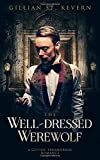 The Well-dressed Werewolf: A Gothic Paranormal Romance (Read by Candlelight)