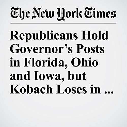 Republicans Hold Governor's Posts in Florida, Ohio and Iowa, but Kobach Loses in Kansas audiobook cover art