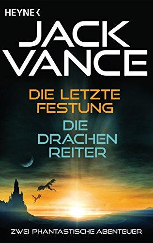 Die letzte Festung / Die Drachenreiter (2in1-Bundle): Zwei phantastische Abenteuer