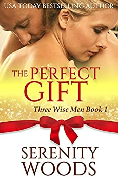 The Perfect Gift (Three Wise Men Book 1) by [Serenity Woods]
