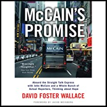 McCain's Promise: Aboard the Straight Talk Express with John McCain