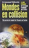 Mondes en collision - Le Livre évènement du plus grand visionnaire du XXe siècle, plus un dossier complet de 70 pages sur l'auteur