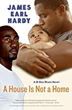 [A House Is Not a Home: A B-Boy Blues Novel (B-Boy Blues (Paperback))] [By: Hardy, James Earl] [May, 2006]