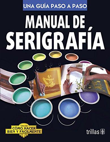 Manual De Serigrafia Una Guia Paso A Paso