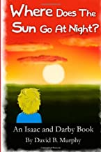 Where Does the Sun Go At Night? (Isaac and Darby)