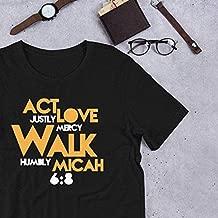 Micah 6 8 T Shirt Act Justly Love Mercy Walk Humbly Gift