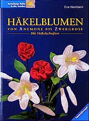 Häkelblumen - Von Anemone bis Zwergrose - Mit Häkelschriften