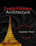 Evolutionary Architecture: Nature as a Basis for Design - Eugene Tsui