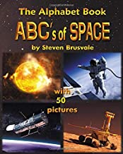 ABC's of Space The Alphabet Book with 50 pictures: The first general idea of the Universe and astronomy for your child