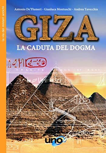 Giza: La Caduta del Dogma (La Via dei Misteri Antichi)