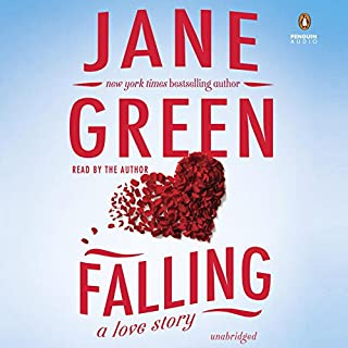 Falling                   By:                                                                                                                                 Jane Green                               Narrated by:                                                                                                                                 Jane Green                      Length: 12 hrs and 19 mins     321 ratings     Overall 4.1