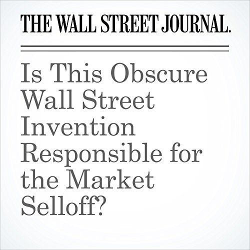 Is This Obscure Wall Street Invention Responsible for the Market Selloff? copertina