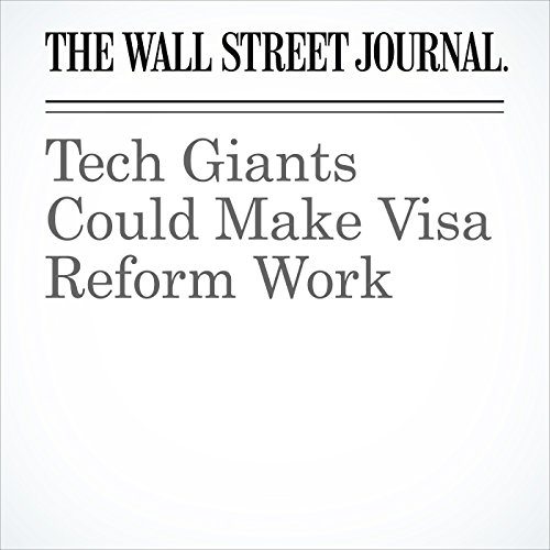 Tech Giants Could Make Visa Reform Work copertina