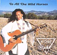 To All the Wild Horses