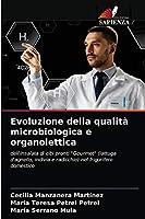 Evoluzione della qualità microbiologica e organolettica