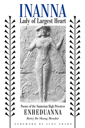 Inanna, Lady of Largest Heart : Poems of the Sumerian High Priestess