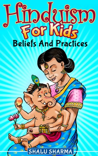 Hinduism For Kids: Beliefs And Practices (English Edition)